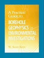Practical Guide to Borehole Geophysics in Environmental Investigations