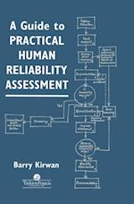 Guide To Practical Human Reliability Assessment