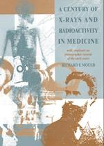 Century of X-Rays and Radioactivity in Medicine