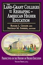 Land-Grant Colleges and the Reshaping of American Higher Education