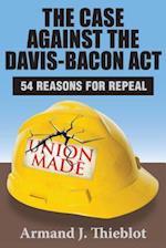 Case Against the Davis-Bacon Act