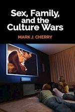 Sex, Family, and the Culture Wars