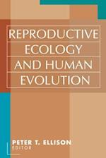 Reproductive Ecology and Human Evolution