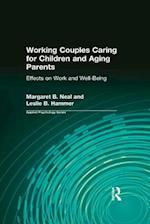 Working Couples Caring for Children and Aging Parents (Applied Psychology Series)