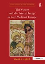 Viewer and the Printed Image in Late Medieval Europe