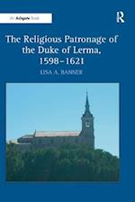 'The Religious Patronage of the Duke of Lerma, 1598?621                                                                                                                                       '