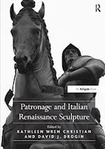 Patronage and Italian Renaissance Sculpture