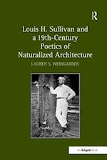 Louis H. Sullivan and a 19th-Century Poetics of Naturalized Architecture