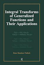 Integral Transforms of Generalized Functions and Their Applications