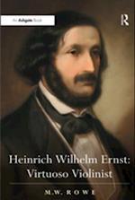 Heinrich Wilhelm Ernst: Virtuoso Violinist