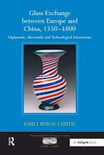 'Glass Exchange between Europe and China, 1550?800                                                                                                                                            '