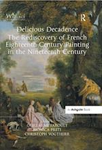 Delicious Decadence ?The Rediscovery of French Eighteenth-Century Painting in the Nineteenth Century