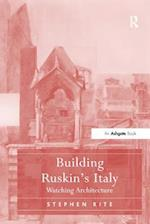 Building Ruskin's Italy