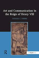 Art and Communication in the Reign of Henry VIII