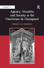 'Agency, Visuality and Society at the Chartreuse de Champmol                                                                                                                                   '