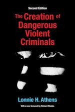 Creation of Dangerous Violent Criminals