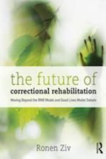 Future of Correctional Rehabilitation