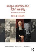 Image, Identity and John Wesley (Routledge Methodist Studies Series)