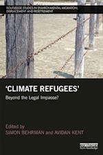 Climate Refugees (Routledge Studies in Environmental Migration Displacement and Resettlement)