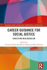 Career Guidance for Social Justice (Routledge Studies in Education Neoliberalism and Marxism)