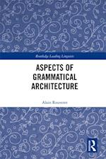 Aspects of Grammatical Architecture (Routledge Leading Linguists)