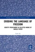 Eroding the Language of Freedom (Routledge Advances in Theatre & Performance Studies)
