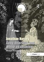Jonathan Harvey: Song Offerings and White as Jasmine (Landmarks in Music Since 1950)