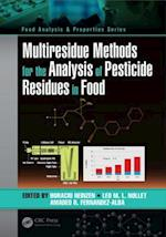 Multiresidue Methods for the Analysis of Pesticide Residues in Food (Food Analysis Properties)
