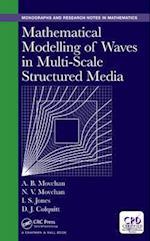 Mathematical Modelling of Waves in Multi-Scale Structured Media af Natasha V. Movchan, Alexander B. Movchan, Daniel J. Colquitt