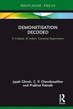 Demonetisation Decoded af Prabhat Patnaik, Jayati Ghosh, C. P. Chandrasekhar