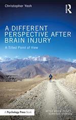 Different Perspective After Brain Injury (After Brain Injury Survivor Stories)