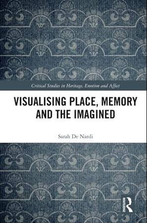 Visualising Place, Memory and the Imagined