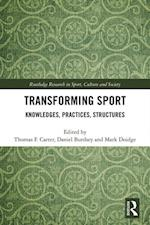 Transforming Sport (Routledge Research in Sport, Culture and Society)