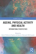 Ageing, Physical Activity and Health (ICSSPE Perspectives)