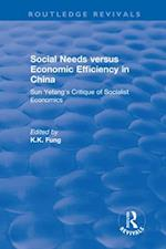 Revival: Social needs versus economic efficiency in China : Sun Yefang's critique of socialist economics / edited and translated with an introduction by K.K. Fung. (1982) (Routledge Revivals)