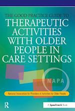 Good Practice Guide to Therapeutic Activities with Older People in Care Settings (Speechmark Editions)