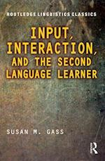 Input, Interaction, and the Second Language Learner (Routledge Linguistics Classics)