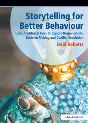 Storytelling for Better Behaviour