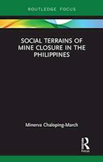 Social Terrains of Mine Closure in the Philippines (Routledge Studies of the Extractive Industries and Sustainable Development)