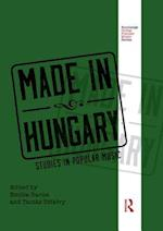 Made in Hungary (Routledge Global Popular Music Series)