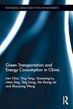 Green Transportation and Energy Consumption in China (Routledge Advances in Risk Management)