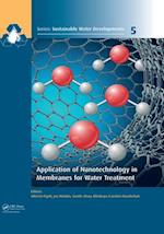 Application of Nanotechnology in Membranes for Water Treatment (Sustainable Water Developments Resources Management Treatment Efficiency and Reuse)
