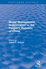 Revival: Water Management Organization in the People's Republic of China (1982) (Routledge Revivals)