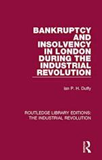 Bankruptcy and Insolvency in London During the Industrial Revolution af Ian P. H. Duffy