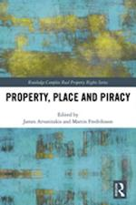 Property, Place and Piracy (Routledge Complex Real Property Rights Series)