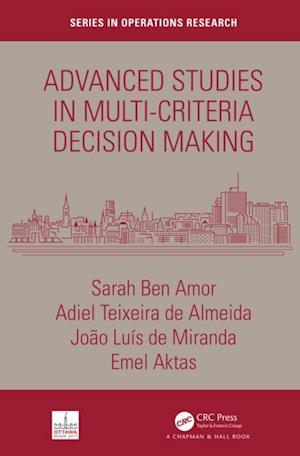 Advanced Studies in Multi-Criteria Decision Making