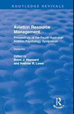 Aviation Resource Management: Proceedings of the Fourth Australian Aviation Psychology Symposium: v. 1 (Routledge Revivals)
