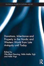 Donations, Inheritance and Property in the Nordic and Western World from Late Antiquity until Today (Routledge Studies in Cultural History)