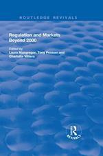 Regulation and Markets Beyond 2000 (Routledge Revivals)