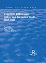 Becoming Delinquent: British and European Youth, 1650-1950 (Routledge Revivals)